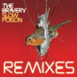 The Bravery - Slow Poison remixes