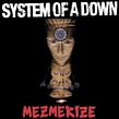 System Of a Down. Mezmerize
