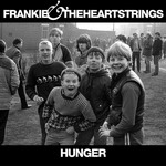 Frankie And The Heartstrings - Hunger