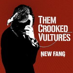 Them Crooked Vultures - New Fang