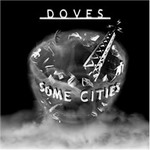 Doves. Some Cities