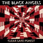 The Black Angels - Clear Lake Forest